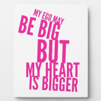 Big Ego, Bigger Heart Plaque