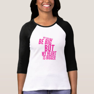 Big Ego, Bigger Heart T-Shirt