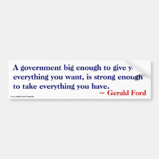 Big enough to give you everything - Ford Quote Car Bumper Sticker