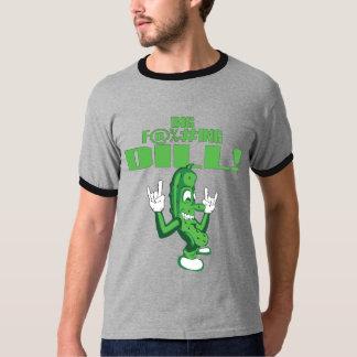 BIG F@%#ING DILL! T-Shirt
