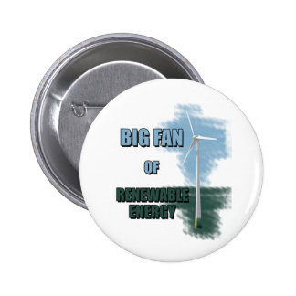 Big fan of renewable energy pinback button