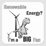 Big Fan of Renewable Energy Square Stickers