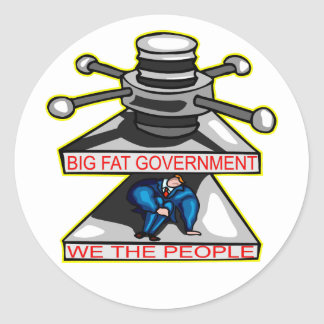 Big Fat Government Is Crushing We The People Classic Round Sticker