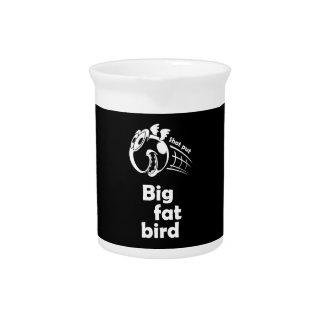 Big fat shot put bird drink pitcher