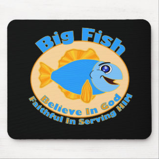 Big Fish Believe in God Mouse Pad
