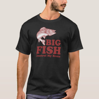 Big Fish Control My Brain T-Shirt