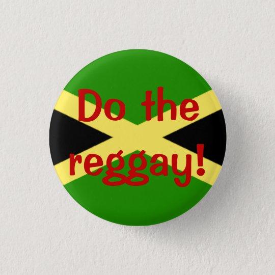 big flag, Do the reggay! Pinback Button