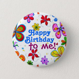 happy birthday to me buttons pins zazzle