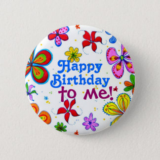 Big Flowers Happy Birthday to Me Button