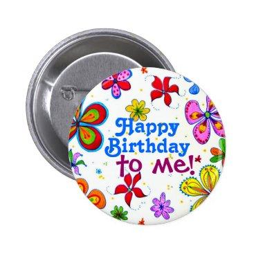 birthday Big Flowers Happy Birthday to Me Button