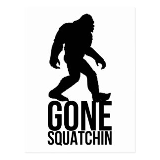 Big foot gone squatchin postcard
