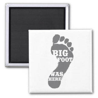 Big Foot Was Here - Humor Magnet