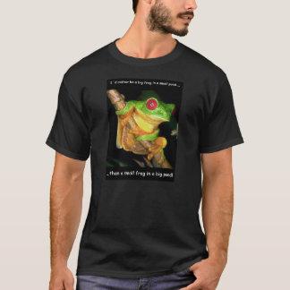 Big frog/small pond T-Shirt