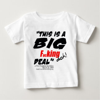 Big Fucking Deal Baby T-Shirt