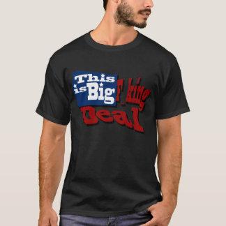 Big Fucking Deal T-Shirt