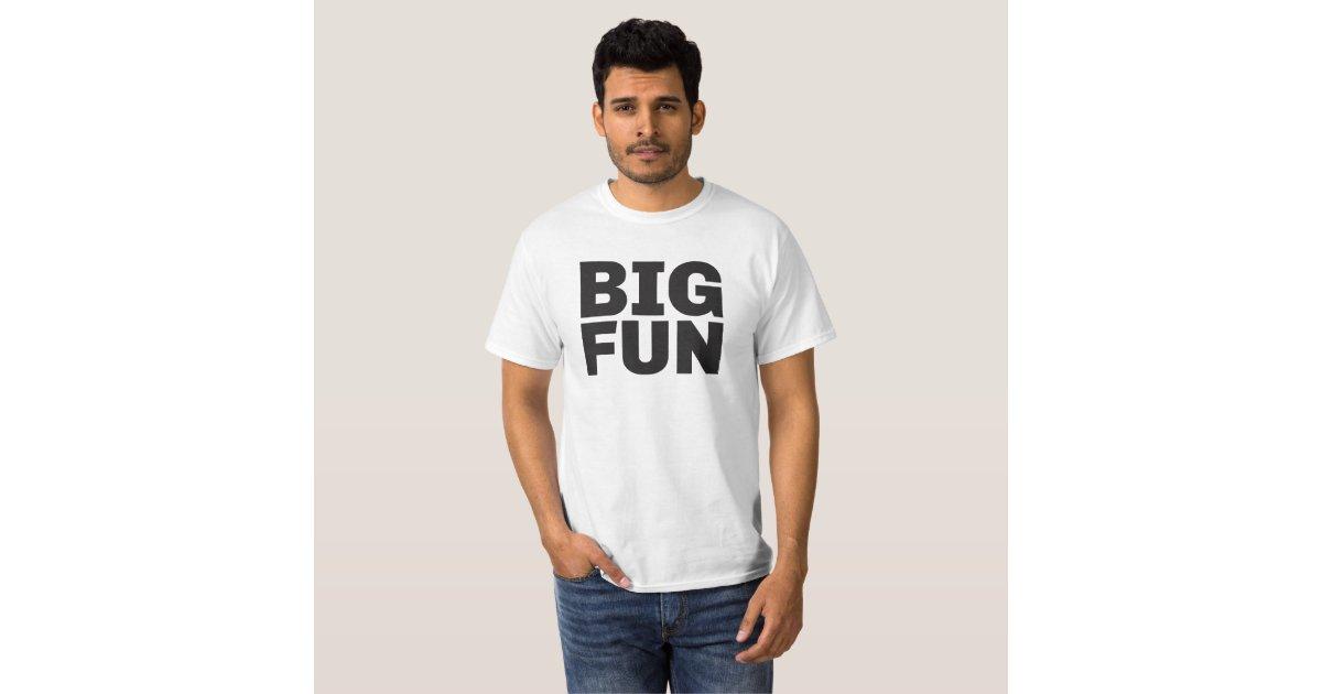 89b41af87 Big Fun from Heathers T-Shirt | Zazzle.com