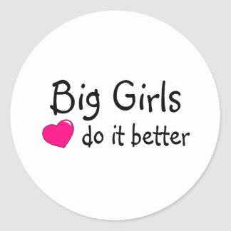 Big Girls Do It Better Classic Round Sticker