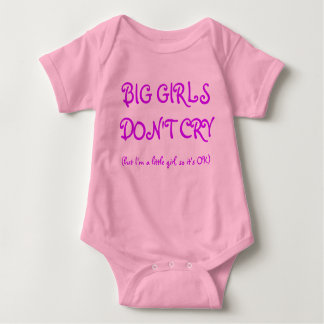 BIG GIRLS DON'T CRY, (but I'm a little girl, so... Baby Bodysuit