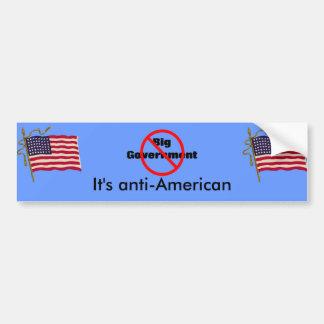 Big Government is Anti-American Bumper Sticker