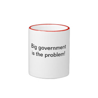 Big government is the problem! ringer coffee mug