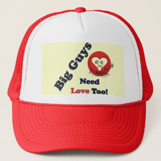 Big Guys Need Love Too Trucker Hat