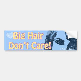 Big Hair Don't Care Bumper Sticker