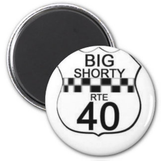 BIG $HORTY ROUTE 40 LINE 2 INCH ROUND MAGNET
