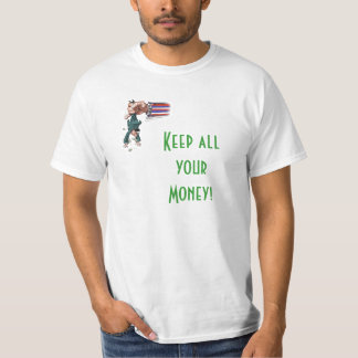 BIG IRSShakeout, Keep all your Money! T-Shirt