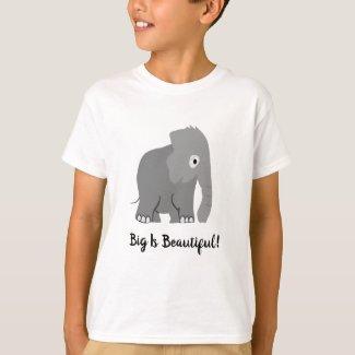Big Is Beautiful T-Shirt