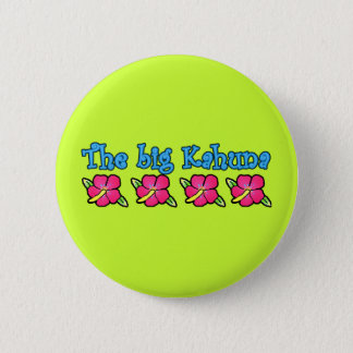 Big Kahuna Products Pinback Button