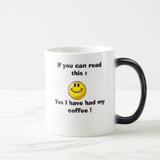 BIG_laugh, If you can read this :Yes I have had... Magic Mug