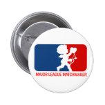 Big League Matchmaker Pinback Button