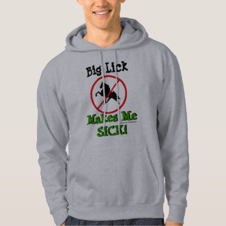 Big Lick Makes Me SICK! with BL Ban Symbol Hoodie