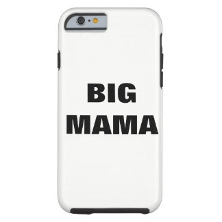 BIG MAMA TOUGH iPhone 6 CASE