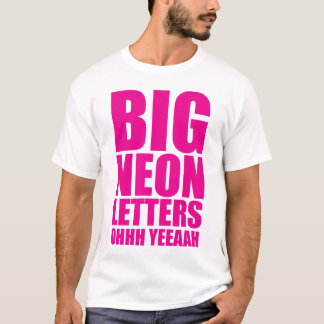 Big Neon Letters T-Shirt