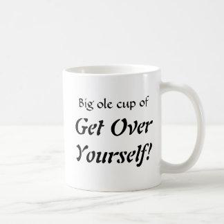 Big ole cup of , Get OverYourself! Classic White Coffee Mug