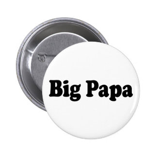 Big Papa Pinback Button