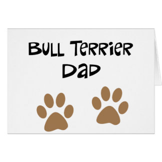 Big Pawprints Bull Terrier Dad Card