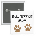 Big Pawprints Bull Terrier Mom Pinback Button