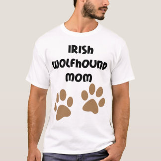 Big Paws Irish Wolfhound Mom T-Shirt