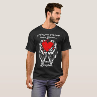Big Piece Of My Heart Lives In Heaven My Daughter T-Shirt