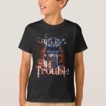 Big Rig Big Trouble! Trucker T-shirt