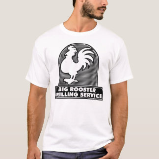 Big Rooster Drilling Service 1c Shirt
