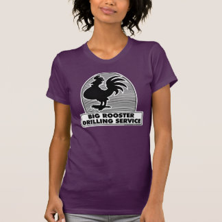 Big Rooster Drilling Service 2c Shirt