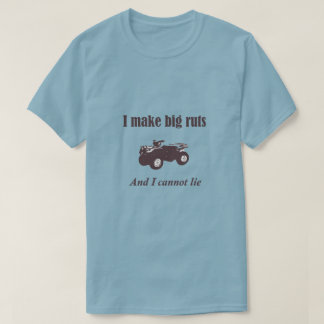 Big Ruts Funny Four Wheeler ATV Country Shirt