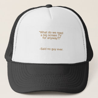 Big Screen TV Said No Guy Ever Yellow Brown Green Trucker Hat