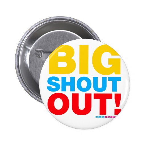 Big Shout Out Pinback Buttons