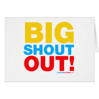 Big Shout Out Card