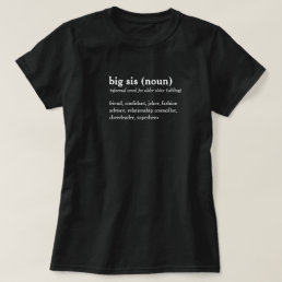 Big sis dictionary definition custom text t-shirt