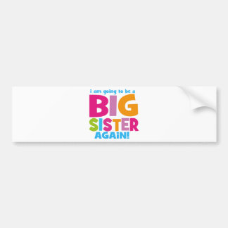 Big Sister Again Bumper Sticker